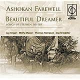 Ashokan Farewell . Beautiful Dreamer (Songs Of Stephen Foster) -  Jay Ungar Molly Mason Thomas Hampson David Alpher