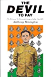 The Devil to Pay: The Mutiny of the Connaught Rangers, India, July, 1920, Anthony Babington, 0850523273