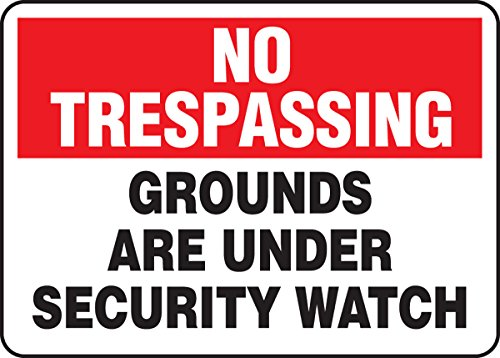 NO TRESPASSING Grounds Are Under Security Watch 10