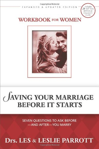 Workbook for Women: Saving Your Marriage Before It Starts - Seven Questions to Ask Before and After You Marry