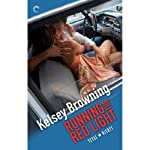 Running the Red Light: Texas Nights, Book 2 | Kelsey Browning