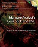 Read Malware Analyst's Cookbook: Tools and Techniques for Fighting Malicious Code Kindle Editon
