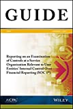 Reporting on an Examination of Controls at a Service Organization Relevant to User Entities' Internal Control Over Financial Reporting (SOC 1)