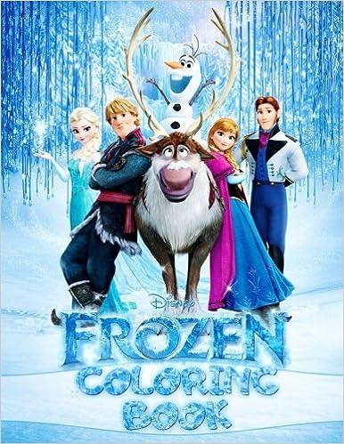 Disney Frozen Coloring Book Elsa Anna Olaf Cristoff Sven Hans Angelina Draw 9781548128739 Amazon Books