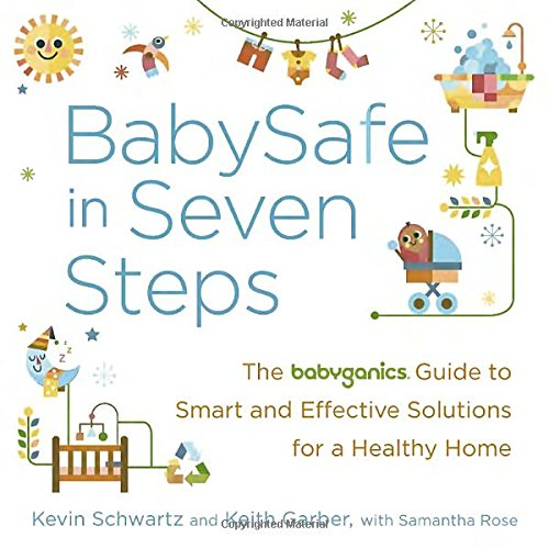 Price comparison product image BabySafe in Seven Steps: The BabyGanics Guide to Smart and Effective Solutions for a Healthy Home