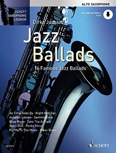 Jazz Ballads: 16 Famous Jazz Ballads for Alto Saxophone