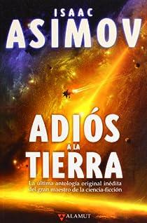 Adiós a la Tierra par Isaac Asimov