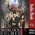Sherlock Holmes in 2012: Timeless Duel | Mohammad Bahareth