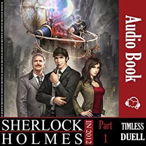Sherlock Holmes in 2012: Timeless Duel Hörbuch