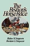 The Bishop's Horse Race, Blaine M. Yorgason and Brenton Yorgason, 0884943852
