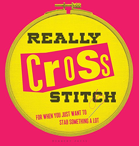 Really Cross Stitch: For when you just want to stab something a (Just Cross Stitch)