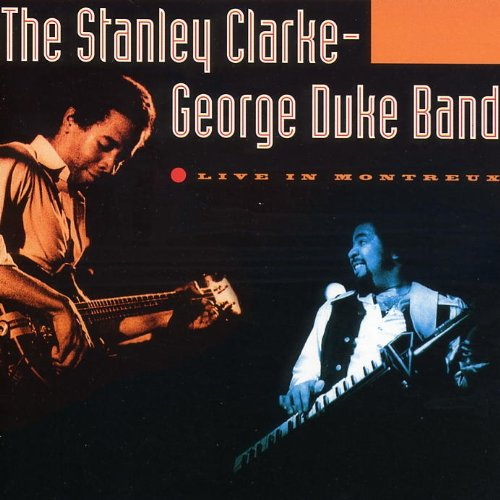 Live In Montreux Stanley Clarke George Duke Band Leon Ndugu