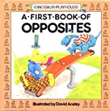 A First Book of Opposites, David Anstey, A. J. Wood, 0874493773