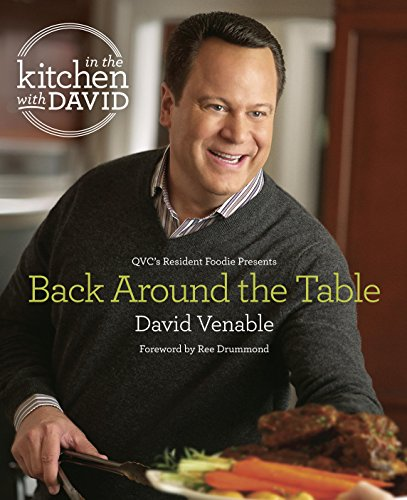 """Back Around the Table: An """"In the Kitchen with David"""" Cookbook from QVC's Resident Foodie"""