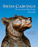 img - for Swiss Carvings: The Art of the 'Black Forest' 1820-1940 book / textbook / text book