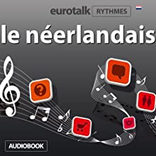 EuroTalk Rhythmes le néerlandais Audiobook by  EuroTalk Ltd Narrated by Sara Ginac