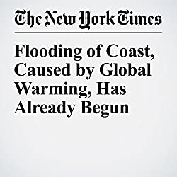 Flooding of Coast, Caused by Global Warming, Has Already Begun