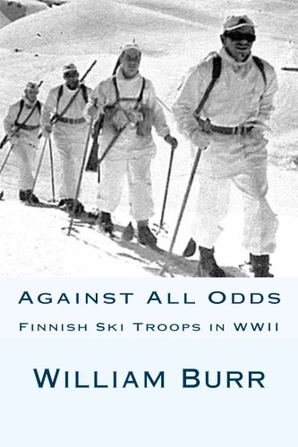 Read Online Against All Odds: Finnish Ski Troops in WWII PDF