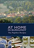 At Home in Burgundy: The Papillon Recipes