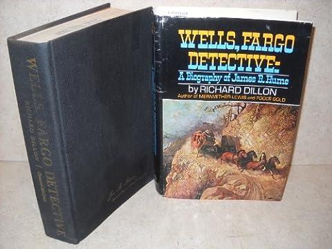 Wells, Fargo detective: The biography of James B. Hume, (Wells Fargo History)