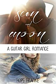Sun & Moon: An Inspirational Contemporary Romance (A Guitar Girl Romance Book 1)