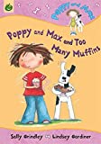 Poppy And Max: Poppy And Max and Too Many Muffins