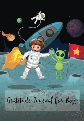 Read Online Gratitude Journal For Boys: Kids Gratitude Journal, Astronaut Galaxy Space, Gratitude Notebook, Grateful Daily Journal, Mind Joyful, Children Happiness Notebook (childrens daily planner) (Volume 7) ebook