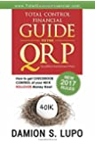 Total Control Financial Guide to the QRP: How to get Checkbook Control of your 401K ROLLOVER Money Now!
