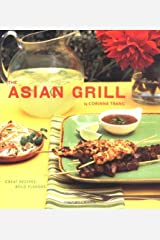The Asian Grill: Great Recipes, Bold Flavors Paperback