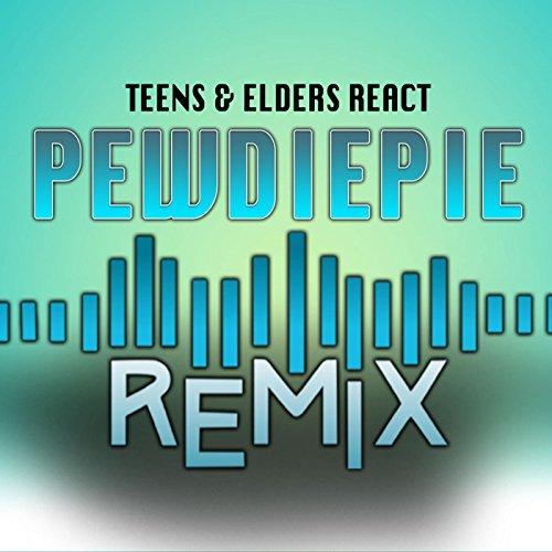 Pewdiepie: React Remix (Teens and Elders)