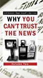 img - for Why You Can't Trust the News, Volume Two book / textbook / text book