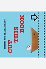 Cut this book: A boat trip to improve child's cutting skills Paperback