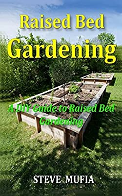 Raised Bed Gardening: A Diy Guide To Raised Bed Gardening