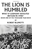 The Lion Is Humbled, Robert Blumetti, 059532651X