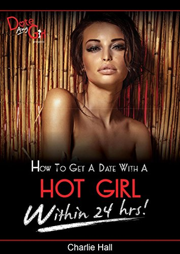 How to date a hot girl