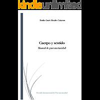 Cuerpo y sentido: Manual de psicomotricidad