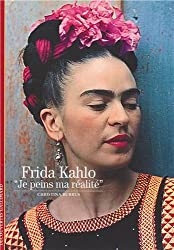Frida Kahlo: «Je peins ma réalité»