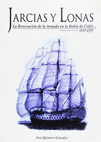 Jarcias y lonas : la renovación de la armada en la Bahía de Cádiz, 1717-1777