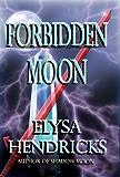 Forbidden Moon (Moon Series Book 4)