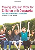 Making Inclusion Work for Children with Dyspraxia, Gill Dixon and Lois M. Addy, 0415314895