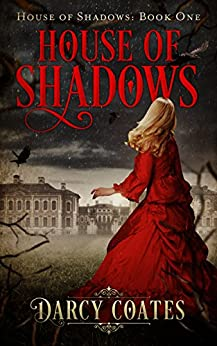 House of Shadows (Ghosts and Shadows Book 1) by [Coates, Darcy]