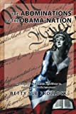 The Abominations of the Obama-Nation, Betty Sue Prollock, 1491733918