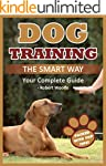 Dog Training: The Smart Way: Your Com...