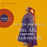 Mrs. Alis unpassende Leidenschaft | Helen Simonson