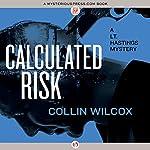 Calculated Risk | Collin Wilcox