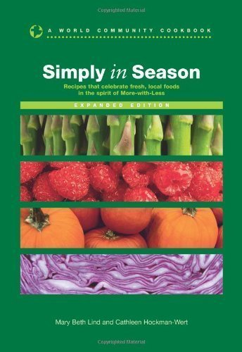 Simply in Season Expanded Edition (World Community Cookbook) by Cathleen Hockman-Wert Published by Herald Press 2nd (second) Expanded edition (2009) Paperback