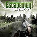 Escapement: The Neumarian Chronicles, Volume 1 Audiobook by Ciara Knight Narrated by Kimberly Woods