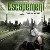 Escapement: The Neumarian Chronicles, Volume 1 | Ciara Knight