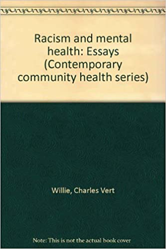 racism and mental health essays contemporary community health  racism and mental health essays contemporary community health series   amazoncom books