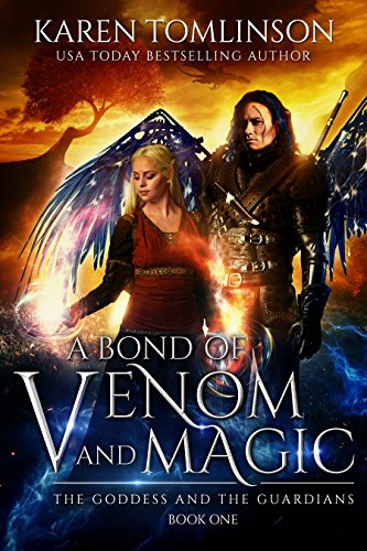 (A Bond of Venom and Magic (The Goddess and the Guardians Book 1))